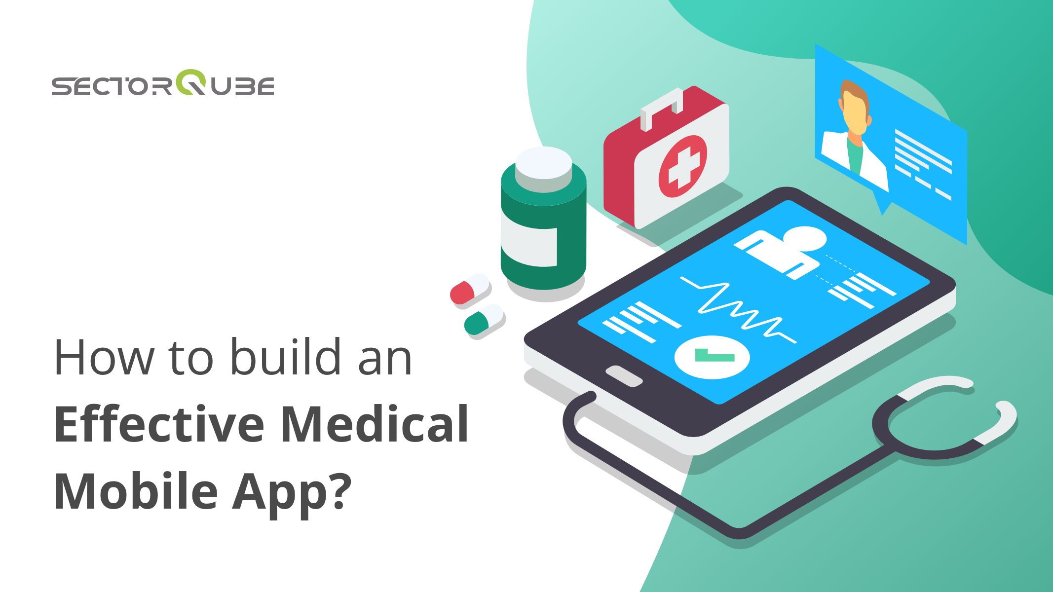 HOW TO BUILD AN EFFECTIVE MEDICAL MOBILE APP?