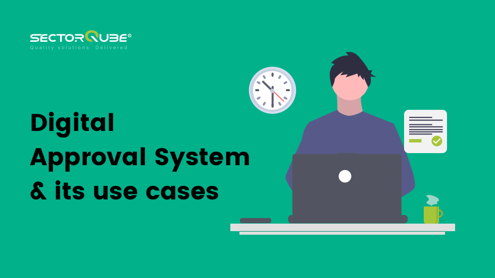 Digital Approval System & its use cases