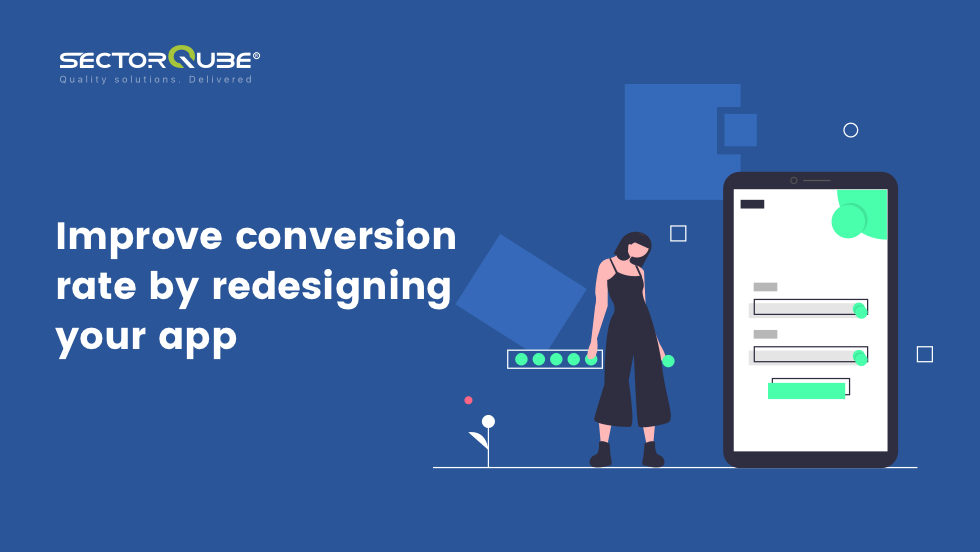 Improve conversion rate by redesigning your app