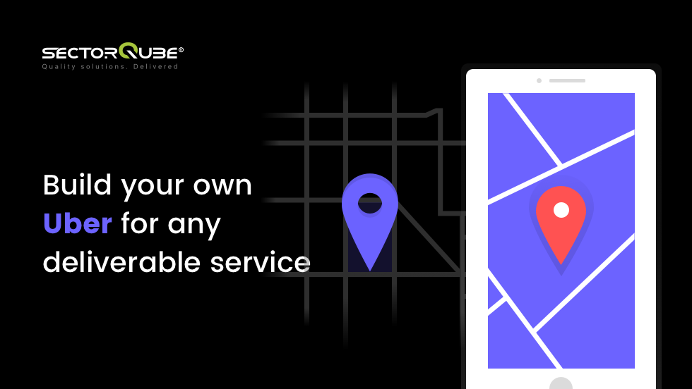 Build your own Uber for any deliverable service