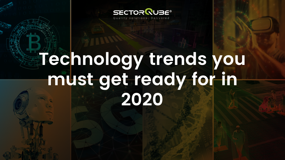 Technology trends you must get ready for in 2020