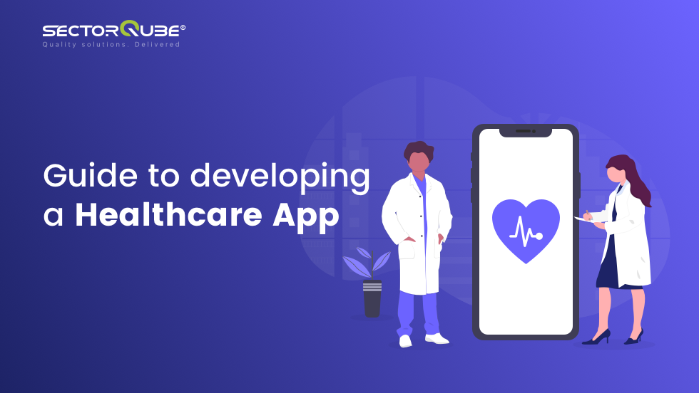 Guide to developing a Healthcare App