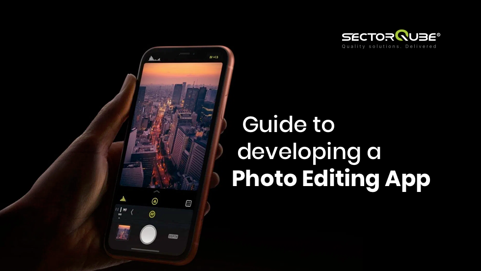 Guide to developing a Photo Editing App