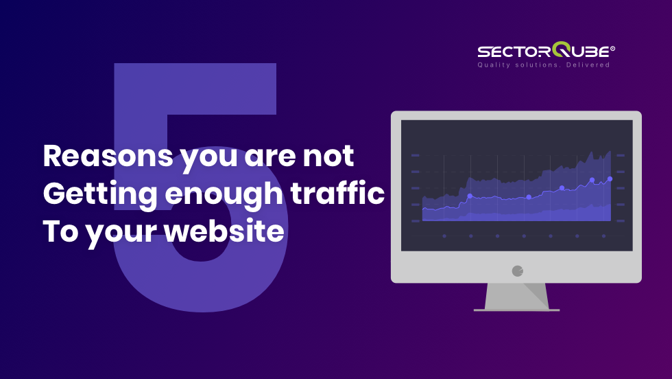 Reasons you are not Getting enough traffic To your website