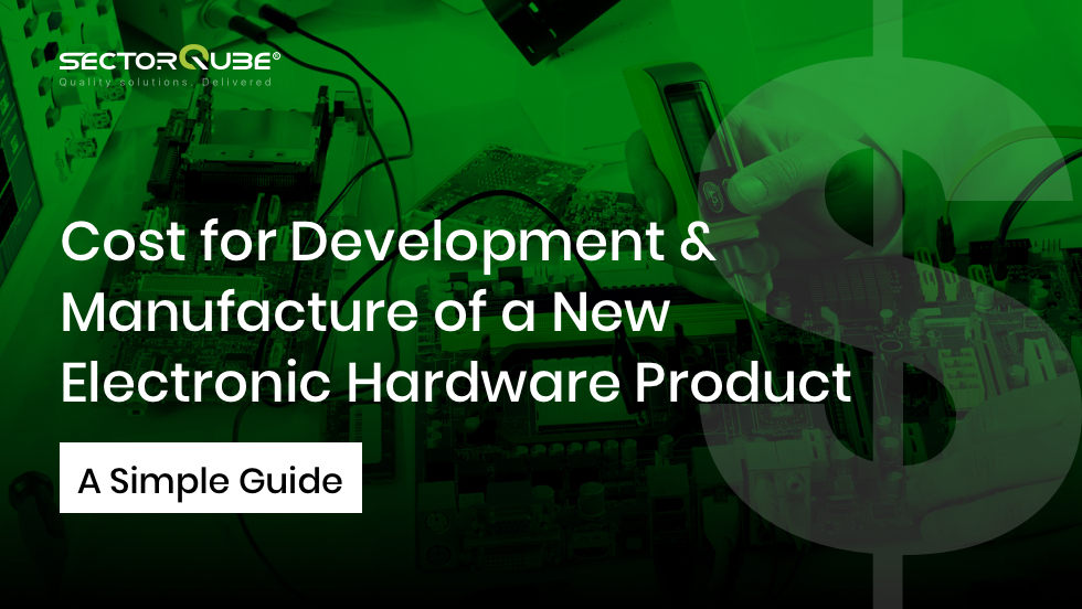Cost for Development & Manufacture of a New Electronic Hardware Product